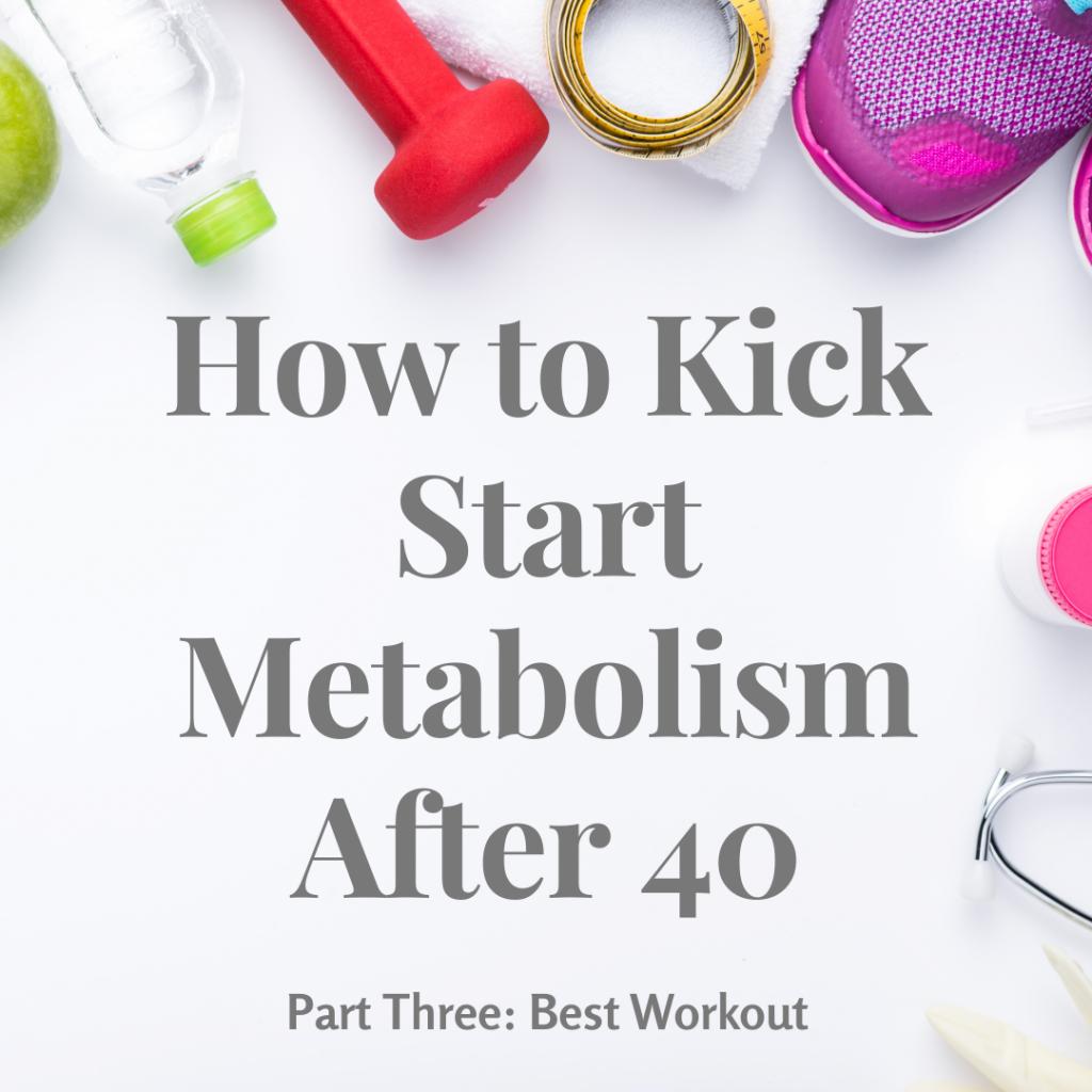 Best Workout to Kick Start Metabolism After 40